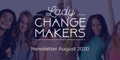 Lady ChangeMakers Newsletter – August 2020